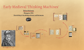 Early Medieval 'Thinking Machines'