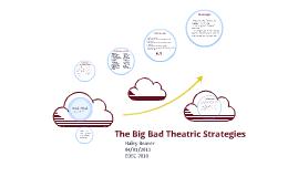 The Big Bad Theatric Strategies