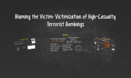 Blaming the Victim: Victimization of High-Casualty Terrorist