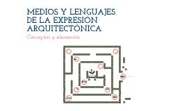Copy of MEDIOS Y LENGUAJES DE LA EXPRESIÓN ARQUITECTÓNICA