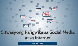 Copy of Sitwasyong Pangwika sa Social Media at sa Internet