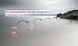 Ten Commandments of the New Therapeutics