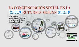 LA CONCIENCIACIÓN SOCIAL  EN LA RUTA DELS MOLINS