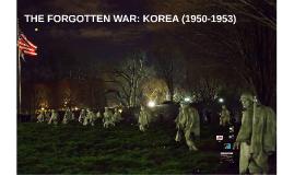 THE FORGOTTEN WAR: KOREA