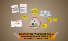 QUEHACER DEL TRABAJADOR SOCIAL EN LA COMISARIA DE FAMILIA DE