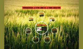 Transgénicos La Otra Cara de la Agro-Industria
