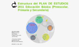 Copy of Estructura del PLAN DE ESTUDIOS 2011 Educación Básica (Prees