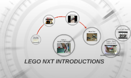 LEGO NXT INTRODUCTIONS