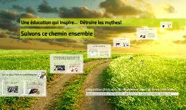 Une éducation qui inspire...  Détruire les mythes!