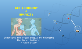 Copy of BIOTECHNOLOGY & HUMANITY