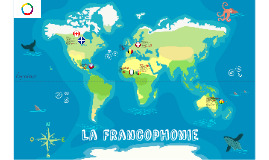 Copy of Le Tour de la Francophonie