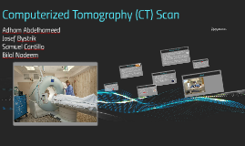 Computerized Tomography (CT) Scan