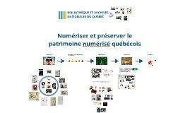 Numériser et préserver le patrimoine numérisé québécois