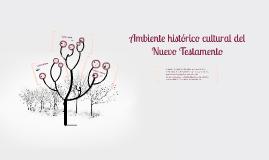 Copy of Ambiente histórico y cultural del Nuevo Testamento