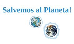 Salvemos al Planeta!