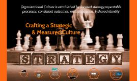 Crafting a Strategic & Measured Culture