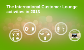Copy of Copy of The International Customer Lounge activitie's 2013