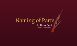Naming of Parts - by Henry Reed