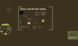 Slavery, the American Revolution, and the New Nation