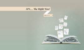 APA.... The Right Way!