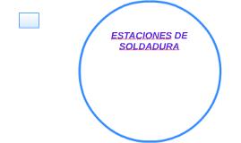 ESTACIONES DE SOLDADURA