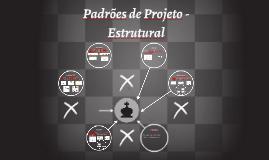 Padrões de Projeto - Estrutural