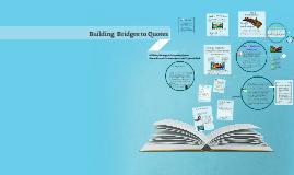 Copy of Building Bridges to Quotes