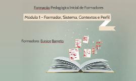 Módulo 1 - Formador, Sistema, Contextos e Perfil