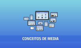 CONCEITOS DE MEDIA