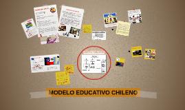 Copy of MODELO EDUCATIVO CHILENO