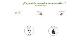 ¿Es posible un traductor automático?
