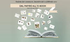 Copy of Dal papiro all'e-book. Quale futuro (per il libro)?