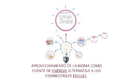 APROVECHAMIENTO DE LA BIOMA COMO FUENTE DE ENERGIA ALTERNATI