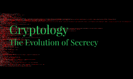 The Evolution of Cryptology