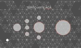 TEPITO ARTE ACÁ