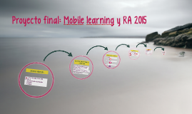Proyecto final: Mobile learning y RA 2015