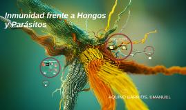 Copy of inmunidad frente a Hongos y Parásitos