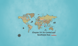 World Geo Ch. 24-26: Southwest and Central Asia