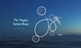 The Physics Behind Music