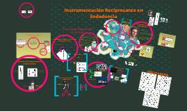Instrumentación Reciprocante en Endodoncia