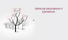 TIPOS DE DESEMPLEO Y EJEMPLOS.