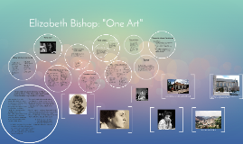 "Elizabeth Bishop: ""One Art"""