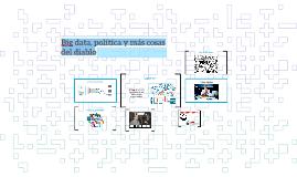 Big data, política y más cosas