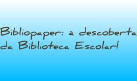 Copy of Bibliopaper: à descoberta da Biblioteca!