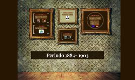 Periodo 1884- 1903