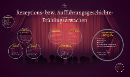 Rezeptions- bzw. Aufführungsgeschichte- Frühlingserwachen