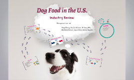 Dog Food Industry Review
