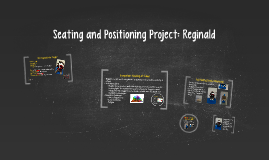 Seating and Positioning Project: Reggie