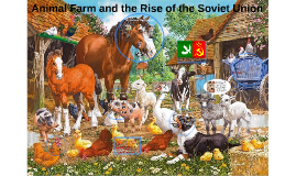 Copy of Animal Farm and the Rise of the Soviet Union