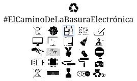 #ElCaminoDeLaBasuraElectrónica